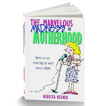 The Marvelous Madness of Motherhood